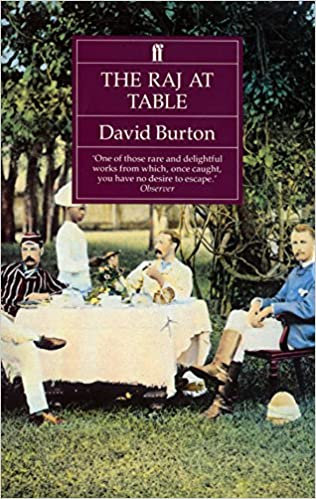 Buy The Raj At Table A Culinary History Of British In India Book Online Low Prices