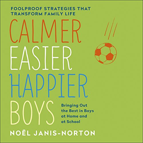 Calmer, Easier, Happier Boys: The revolutionary programme that transforms family life Audiobook [Free Download by Trial] thumbnail