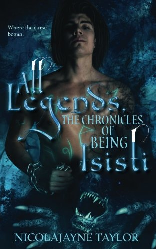 All Legends: The Chronicles of Isisti: The Curse of Mary Prequel (Volume 1)