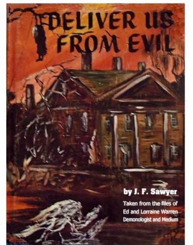 Ed and Lorraine Warren: Deliver Us From Evil - True Cases of Haunted Houses and Demonic Attacks