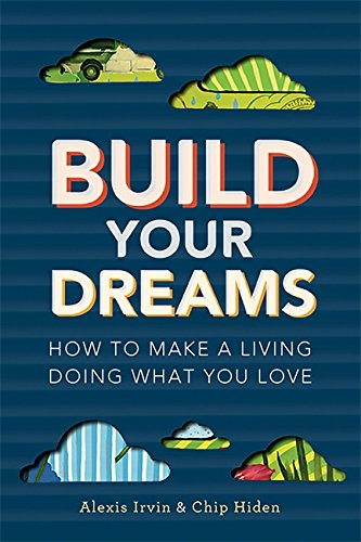 Build Your Dreams: How To Make a Living Doing What You Love pdf