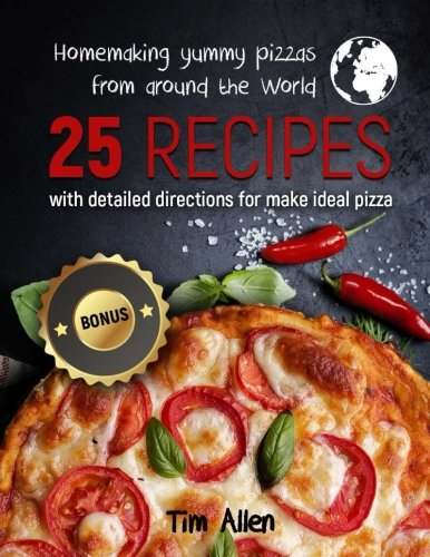 Homemaking yummy pizzas from around the World. 25 recipes with detailed directions for make ideal pizza.Full color