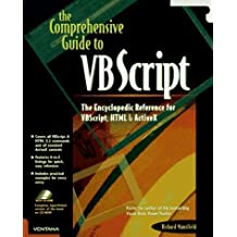 The Comprehensive Guide to Vb Script: The Encyclopedic Reference for Vbscript, Html & Activex by Richard Mansfield (1996-11-04)