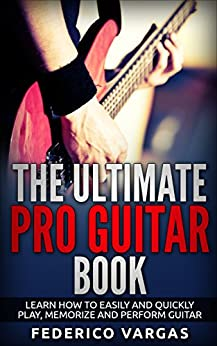 guitar the ultimate pro guitar book guitar book guide for beginners learn guitar in less than. Black Bedroom Furniture Sets. Home Design Ideas