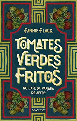 Tomates verdes fritos no café da Parada do Apito - Nova edição