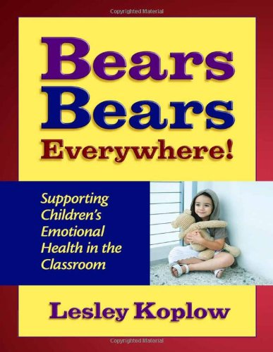 Bears, Bears, Everywhere: Supporting Children's Emotional Health in the Classroom (Early Childhood Education Series)