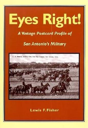 Eyes Right!: A Vintage Postcard Profile of San Antonio's Military