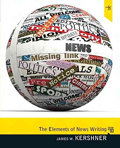 [Elements of News Writing] (By: James W. Kershner) [published: February, 2011]