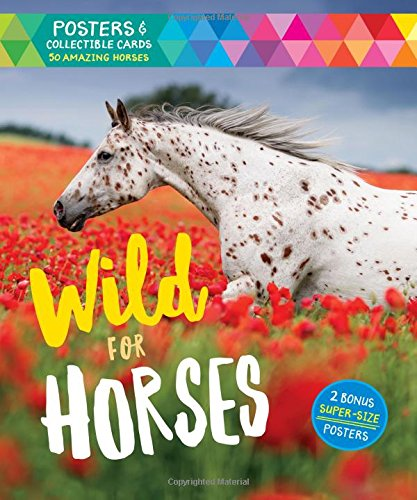 Price comparison product image Wild for Horses: Posters & Collectible Cards Featuring 50 Amazing Horses