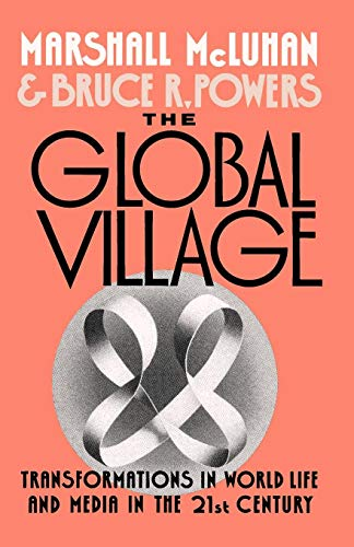 - The Global Village: Transformations in World Life and Media in the 21st Century (Communication and Society)