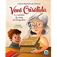 Vovó Crisálida: e o Mistério da Caixa de Fotografias
