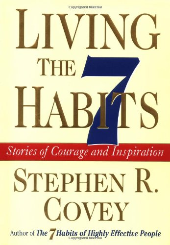 Living the 7 Habits Stories of Courage and Inspiration (Best Things About Living In Australia)