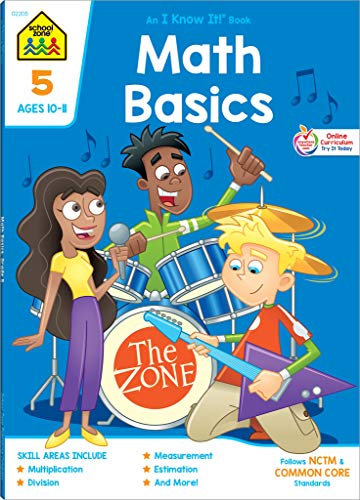School Zone - Math Basics 5 Workbook - 64 Pages, Ages 10 to 11, Grade 5, Division, Order of Operations, Multiplication, Measurements, and More (School Zone I Know It!® Workbook Series) ()