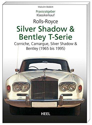 (Praxisratgeber Klassikerkauf Rolls-Royce Silver Shadow, Bentley T-Series: Corniche, Camargue, Silver Shadow II & Bently T2 (1965-1995))