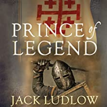 Prince of Legend: The Crusades Trilogy, Book 3 Audiobook by Jack Ludlow Narrated by Jonathan Keeble