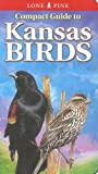 img - for Compact Guide to Kansas Birds (Lone Pine Guide) book / textbook / text book