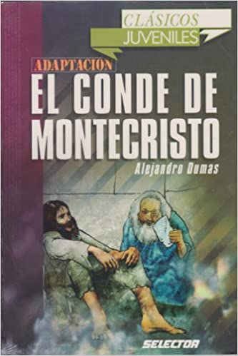 Amazon.com: El conde de montecristo (Clasicos juveniles / Juvenile Classics) (Spanish Edition) (9789706439987): Alejandro Dumas: Books