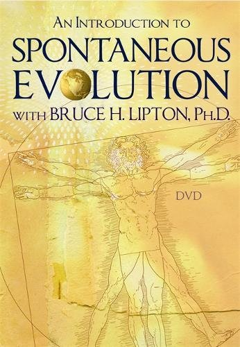 an-introduction-to-spontaneous-evolution-with-bruce-h-lipton-phd