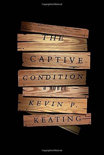 The Captive Condition: A Novel