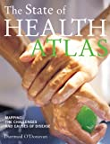 The State of Health Atlas, Diarmuid O'Donovan, 0520254112