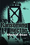 Ransoming Hector, Shervin Dean, 0595168078