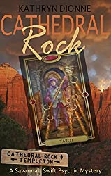 Cathedral Rock (A Savannah Swift Psychic Mystery Book 3)
