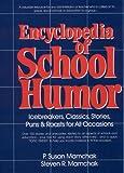 Encyclopedia of School Humor, H. Susan Mamchak and Steven R. Mamchak, 013276346X