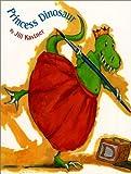 Princess Dinosaur, Jill Kastner, 0688170463