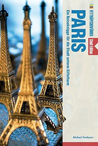 Fettnäpfchenführer Paris: Ein Reiseknigge für die Stadt unterm Eiffelturm - Stadt-Edition (+ E-Book inside) Taschenbuch – 1. Mai 2015 Michael Neubauer CONBOOK 3943176940 Europa