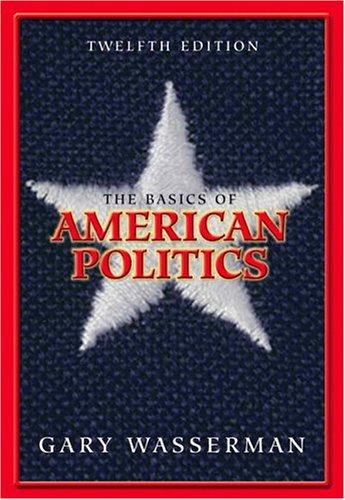 Basics of American Politics, The (12th Edition)