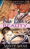 True Loves Beauty: Contemporary Christian Western Romance (Eagle's Perch Ranch Romance Book 2)
