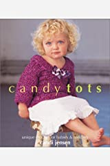 Candy Tots: Unique Crochet for Babies & Toddlers Paperback
