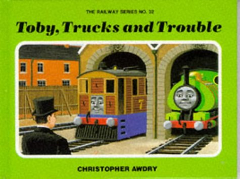 Toby, trucks, and trouble: Christopher Awdry ; (Railway series)