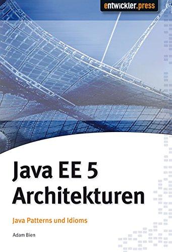 Java EE 5 Architekturen. Java Patterns und Idiome