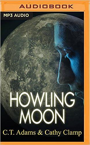 Howling Moon A Tale Of The Sazi C T Adams Cathy Clamp Adam