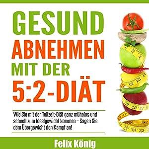 Gesund abnehmen mit der 5:2-Diät Hörbuch