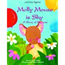 Molly Mouse Is Shy: A Story of Shyness (Let's Grow Together (Library))
