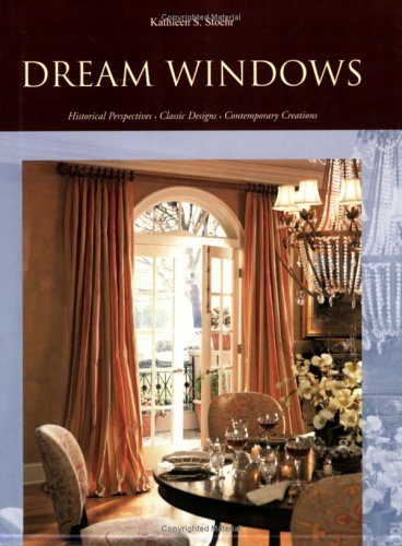 Dream Windows: Historical Perspectives, Classic Designs, Contemporary Creations by Brand: Charles Randall Inc.
