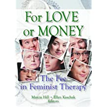 For Love or Money: The Fee in Feminist Therapy