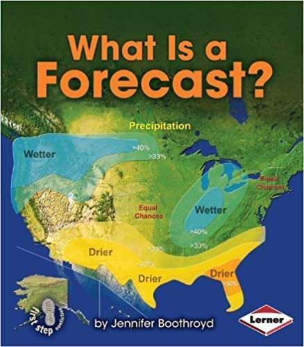What Is a Forecast? (First Step Nonfiction: Let's Watch the Weather) by Jennifer Boothroyd (2014)