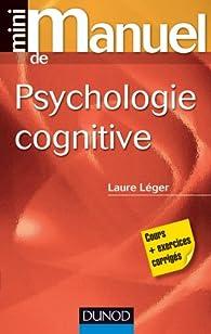 Mini manuel de psychologie cognitive par Laure Léger