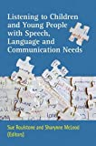 img - for Listening to Children and Young People with Speech, Language and Communication Needs book / textbook / text book
