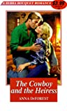 Cowboy and the Heiress, Anna DeForest and Kensington Publishing Corporation Staff, 0821765809