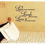Meco Vinyl Decal Live Every Moment, Laugh Every Day, Love Beyond Words Wall Quote