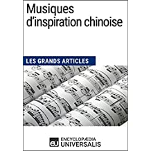 Musiques d'inspiration chinoise: Les Grands Articles d'Universalis (French Edition)