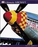 The Ultimate Aircraft, Philip Jarrett, 0789459612