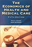 The Economics of Health and Medical Care, Philip Jacobs and John Rapoport, 0834219379