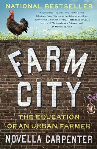 Farm City: The Education of an Urban Farmer by Novella Carpenter (2010-05-25)
