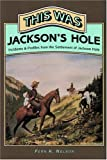 This Was Jackson's Hole