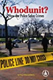 Whodunit? How the Police Solve Crimes, Dori Butler, 075691373X